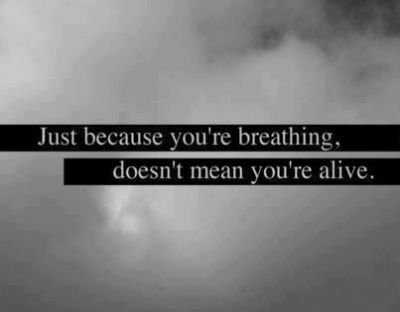 Just because you're breathing Quote